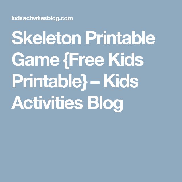 Skeleton Printable Game {Free Kids Printable} | Kid activities ...