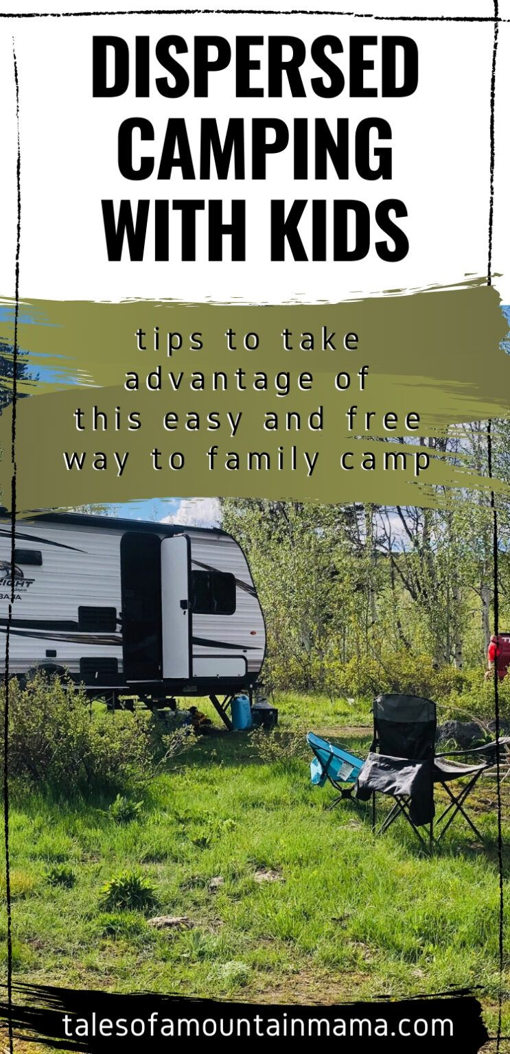 Best Tips for Dispersed Camping with Kids - Tales of a ...