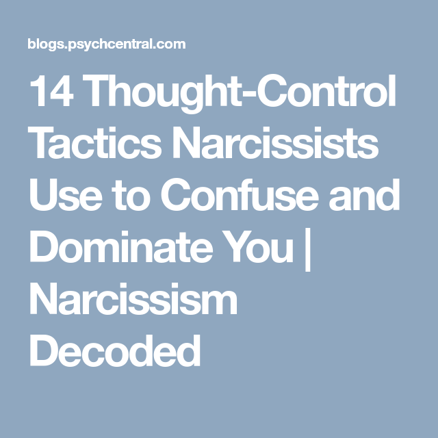 14 Thought-Control Tactics Narcissists Use to Confuse and