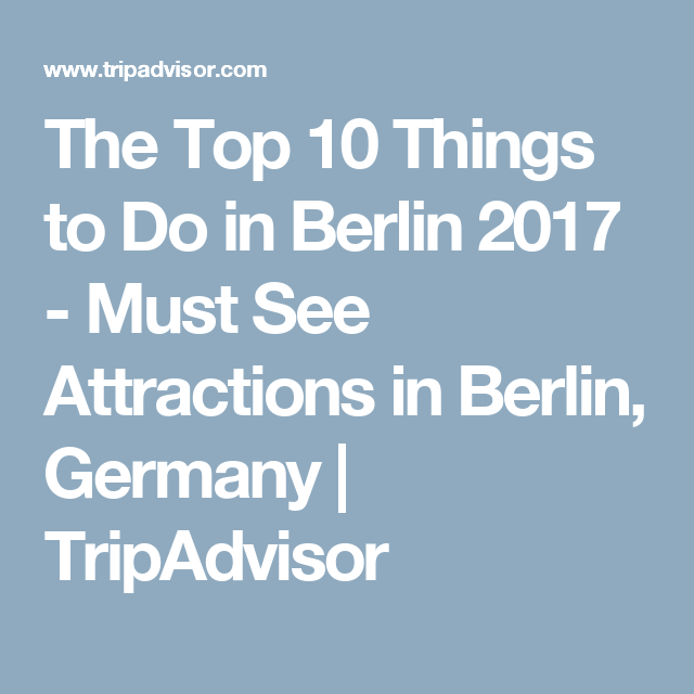 The Top Things To Do In Berlin Must See Attractions In - 10 things to see and do in berlin germany