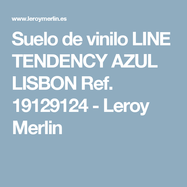 Suelo de vinilo LINE TENDENCY AZUL LISBON Ref. 19129124 - Leroy ...