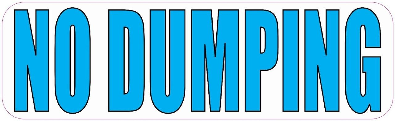10in X 3in No Dumping Vinyl Sticker Store Signs Stickers Decals