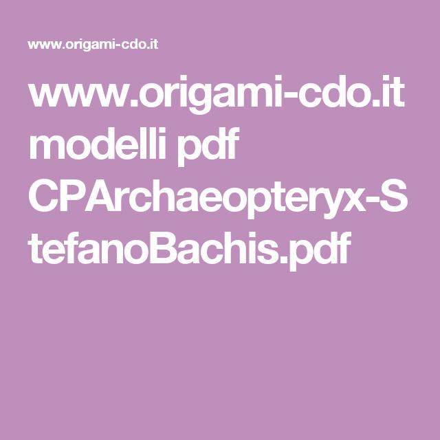 www.origami-cdo.it modelli pdf CPArchaeopteryx-StefanoBachis.pdf