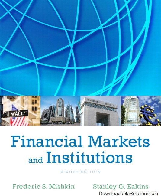 Financial markets and institutions 8th edition mishkin eakins financial markets and institutions 8th edition mishkin eakins solutions manual download answer key test bank fandeluxe