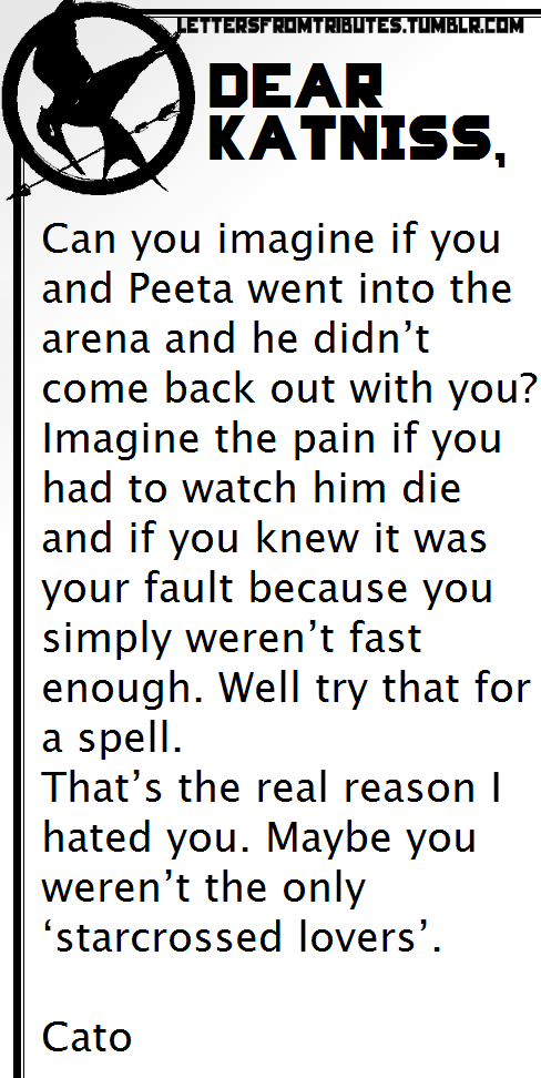AWWW...a letter from Cato to katniss Sad-sweet-heartbreaking