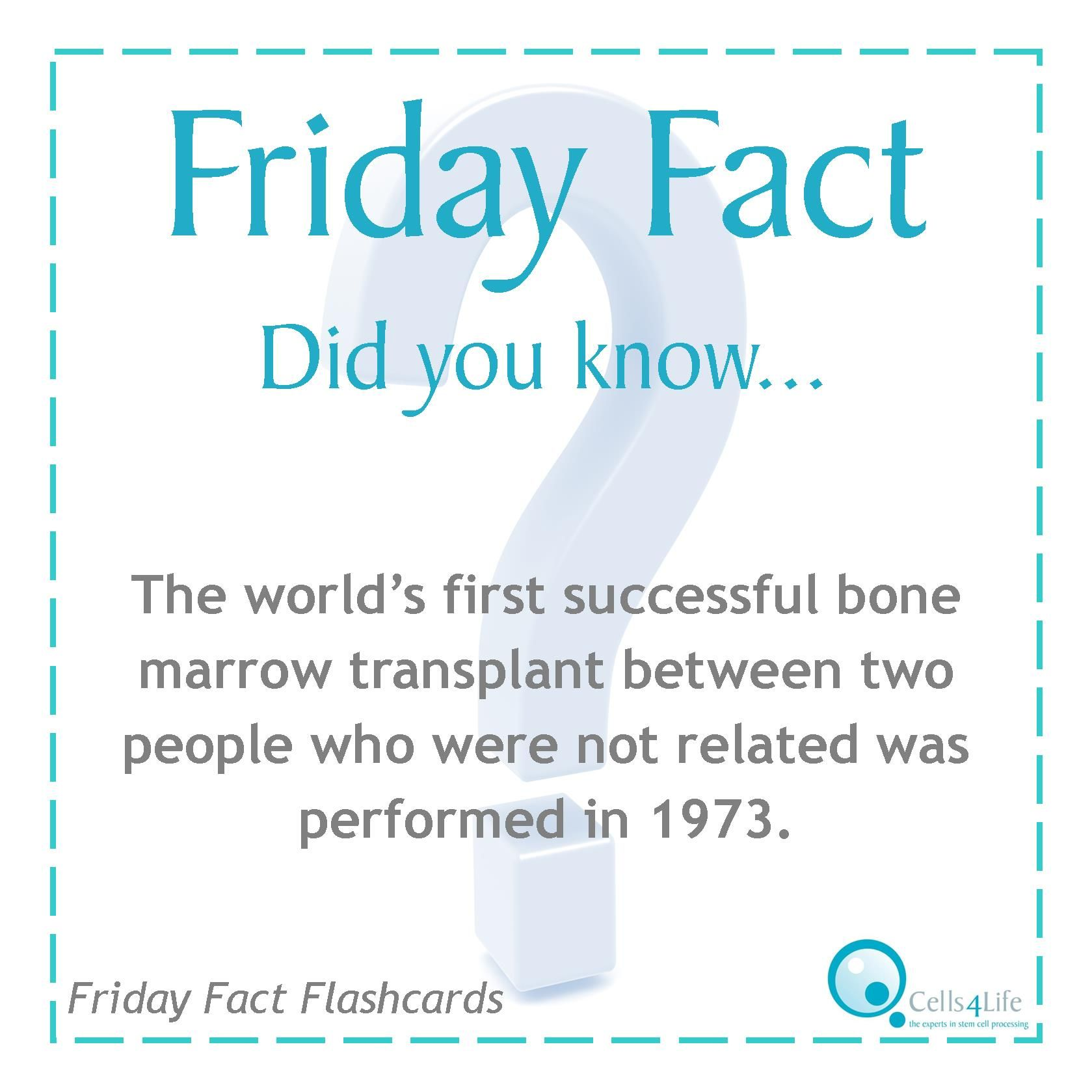 Friday Fact The World S First Successful Bone Marrow Transplant