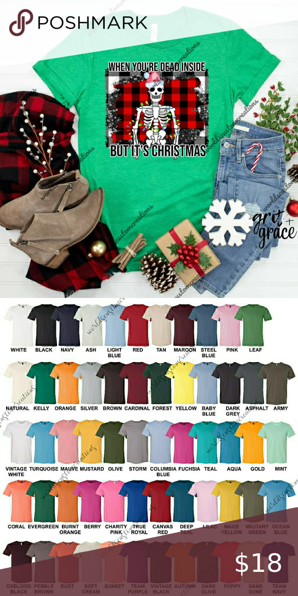 Womans Skull Christmas when your dead inside Womans Skull Christmas when your dead inside but its Christmas tee. Can make in a variety of sizes and colors. Tees are unisex and ultra soft. Prefer a different style/cut? Please DM to discuss. #funny #deadinside #christmas #skulls Tops Tees - Short Sleeve