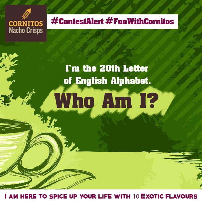 #ContestAlert #FunWithCornitos I'm the 20th Letter of English Alphabet & a Morning Friend, Offered in different flavors. #Like #Share #Tag #Comment #Win