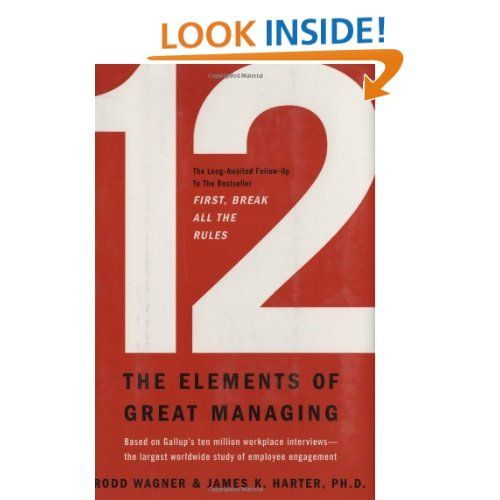 12 The Elements Of Great Managing Rodd Wagner Ph D James K Harter 9781595629982 Amazon Com Book Business Books Worth Reading Business Books Game Theory