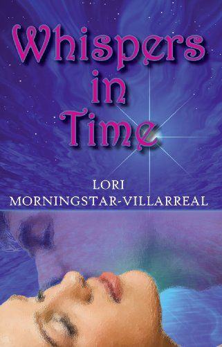 Whispers in Time by Lori Villarreal