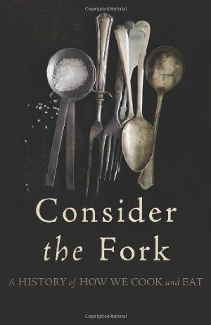 Consider the Fork: A History of How We Cook and Eat:Amazon:Books