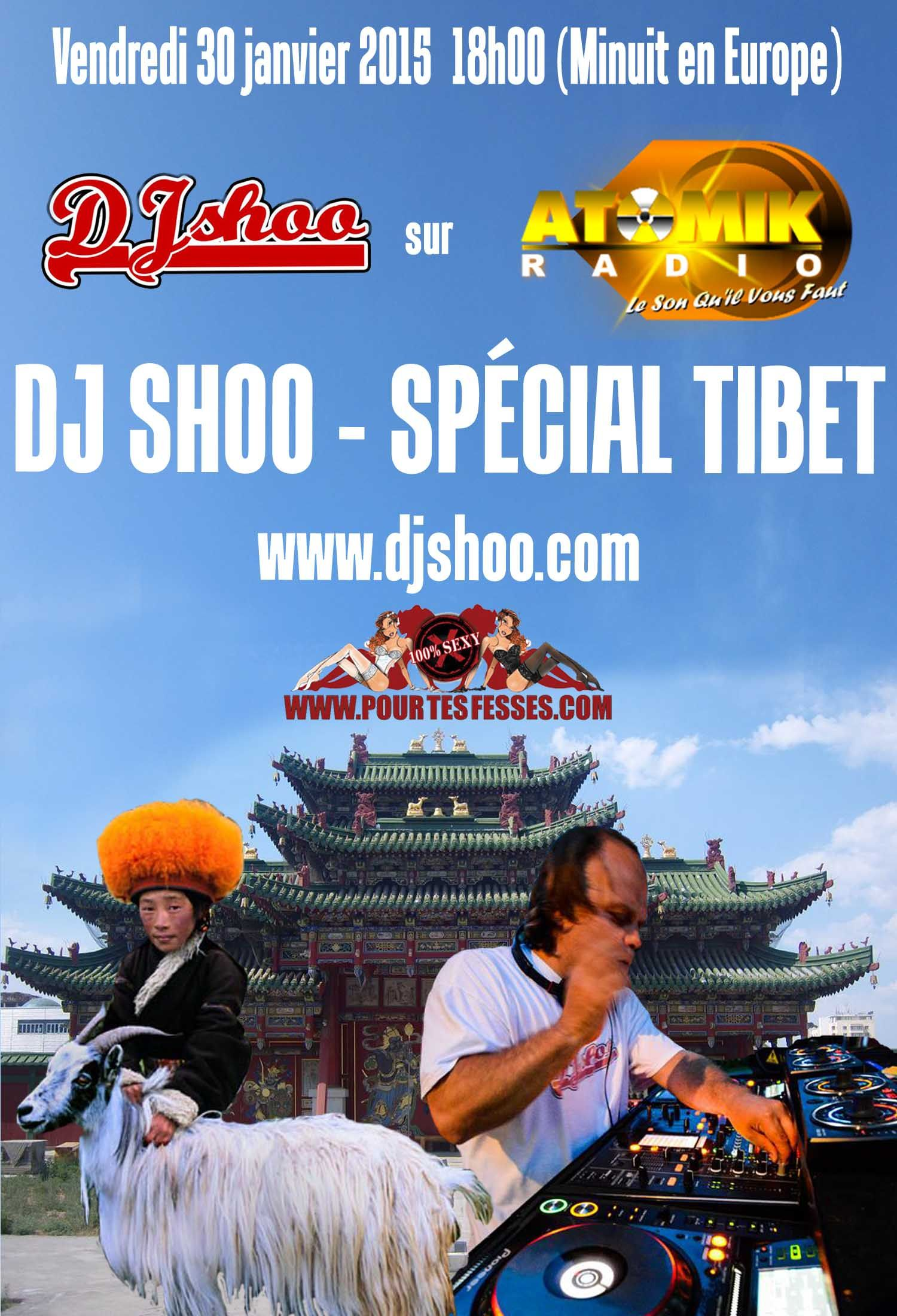 Special TIBET whith DJ SHOO on Atomik Radio this friday 18h00 (midnight in Europe) Best new stuff of the week. www.djshoo.com