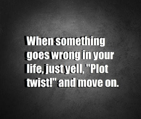 Plot Twist Funny Quotes Inspirational Quotes Quotes