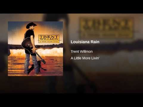 Louisiana Rain - Trent Willmon