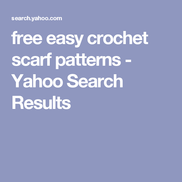 free easy crochet scarf patterns - Yahoo Search Results | Misc ...
