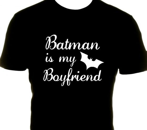 Batman is my boyfriend cutom made tshirt! Free Shippping! Sizes S, M and L $20.00