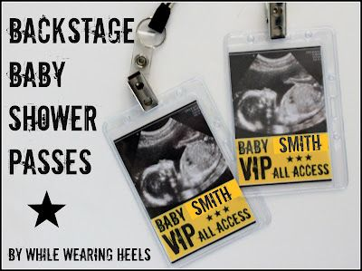 While Wearing Heels: Baby Shower Backstage Passes, perfect for a 'Rock a bye Baby' baby shower, give VIP passes, using baby's ultrasound picture, to the mom and dad to be...you could also make backstage passes, using birthday girl or boys picture, for a rock theme birthday party.