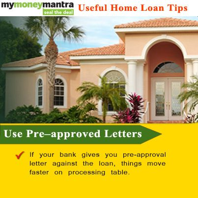 Useful Home Loan Tips by #mymoneymantra If your banks gives you - pre approval letter
