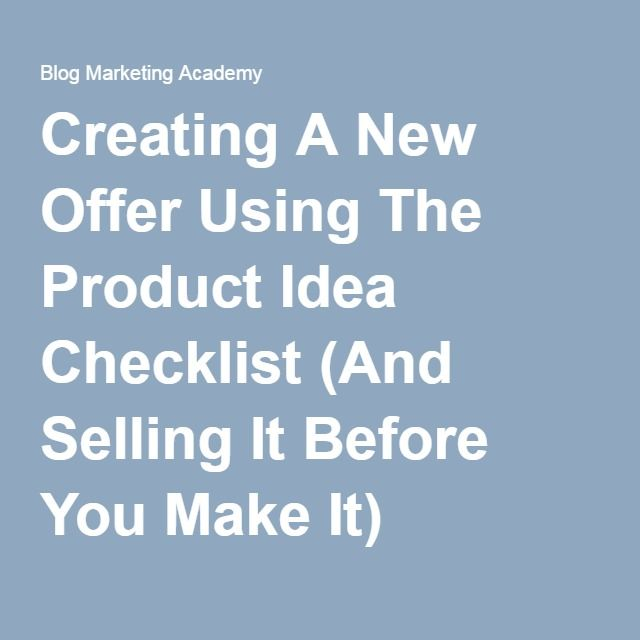 Creating A New Offer Using The Product Idea Checklist (And Selling - creating checklist
