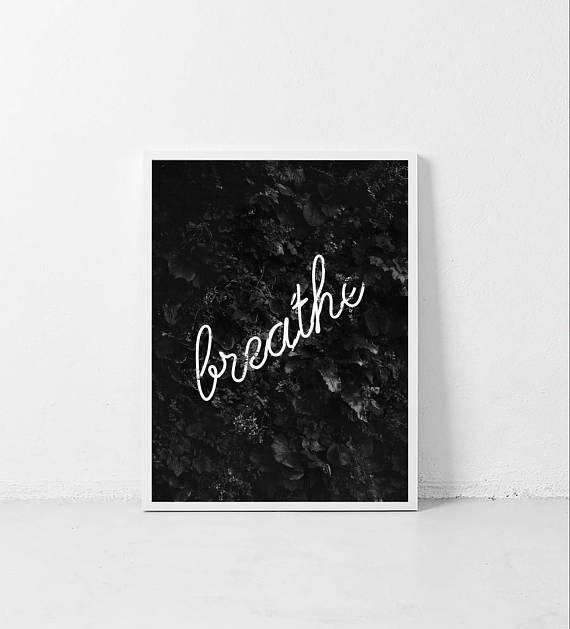Breathe quote wall art black and white print quote print black and white