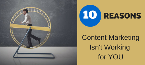 If you're guilty of one of these 10 common content marketing fails, you could be spinning your marketing wheels without seeing the results you anticipated.