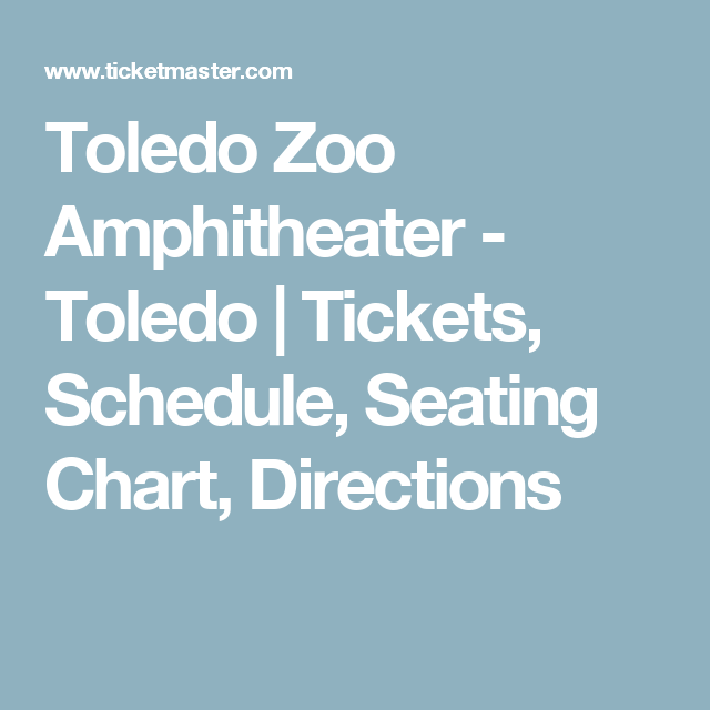 Toledo Zoo Amphitheater Toledo Tickets Schedule