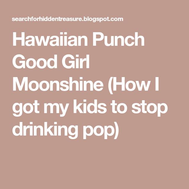 Searching for Hidden Treasure: Hawaiian Punch Good Girl