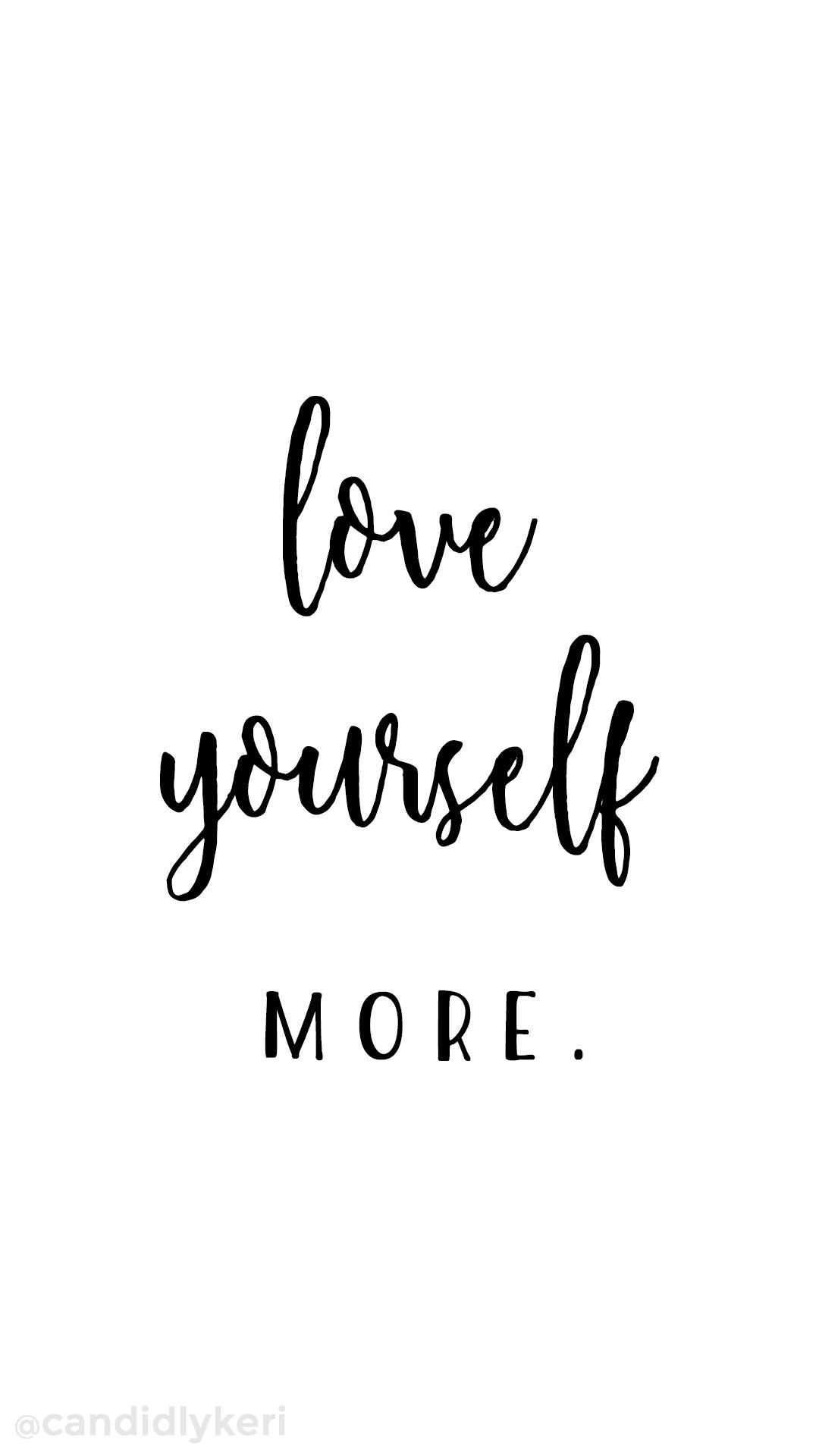Wallpaper Love Yourself : Love Yourself More Quote inspirational self love wallpaper you can download for free on the blog ...