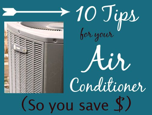 10 Must Know Tips For Your Air Conditioner Air Conditioner