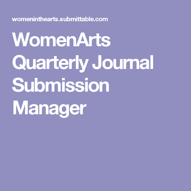 WomenArts Quarterly Journal Submission Manager