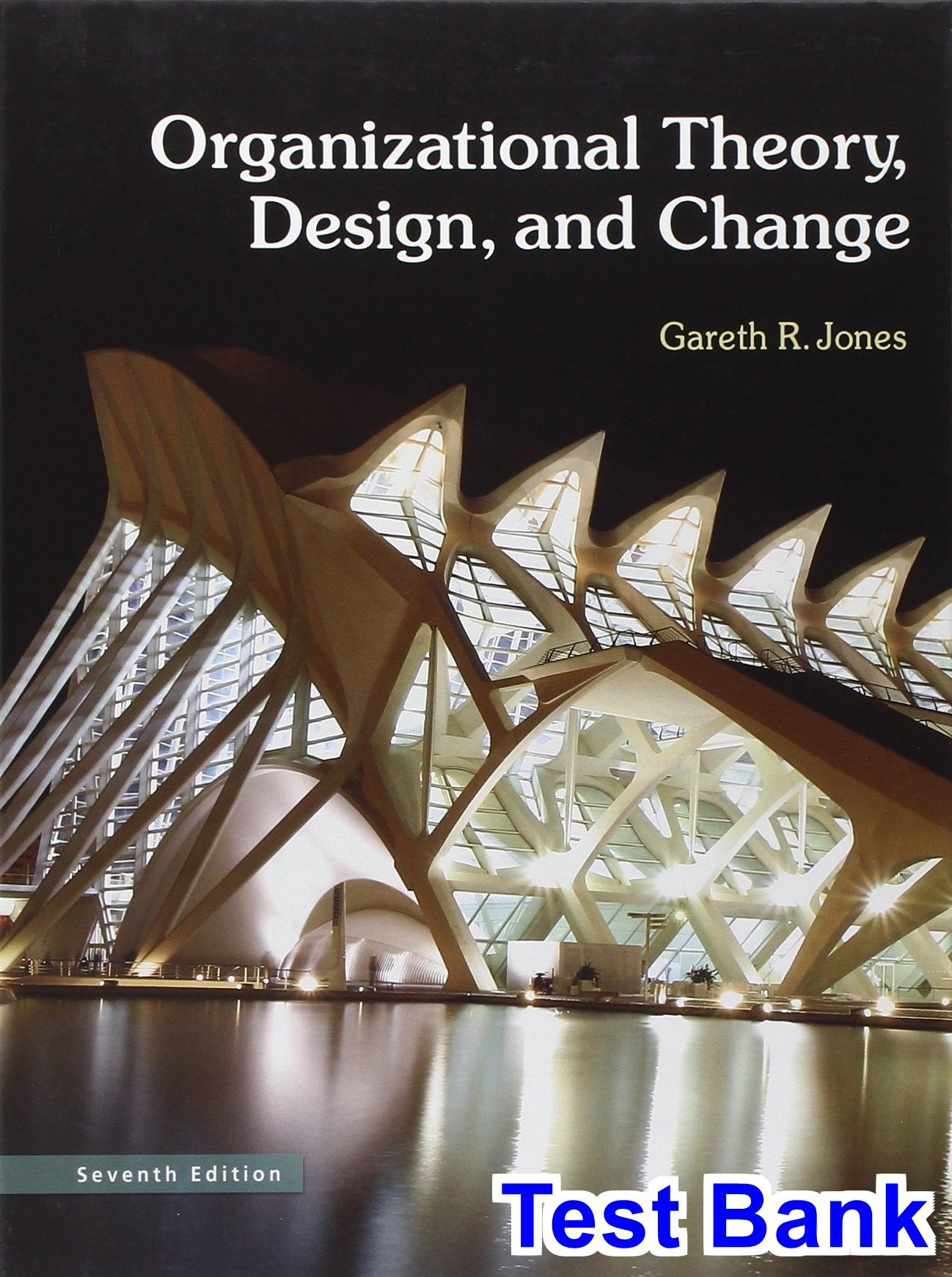 Organizational Theory Design and Change 7th Edition Jones Test Bank - Test  bank, Solutions manual, exam bank, quiz bank, answer key for textbook  download ...