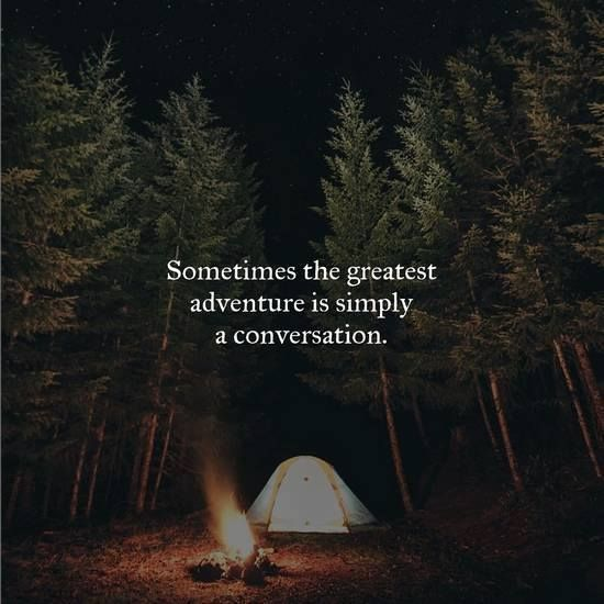 Sometimes the greatest #adventure is simply a #conversation #motivationalquotes #motivation #quotes #quoteoftheday #quote #motivational #successtips #success #Top10
