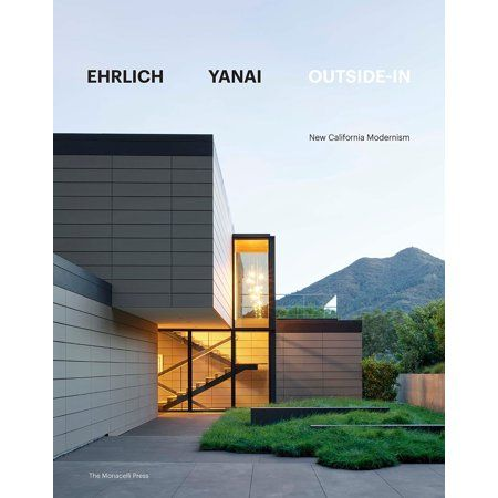 Ehrlich Yanai Outside-In : New California Modernism - Walmart.com
