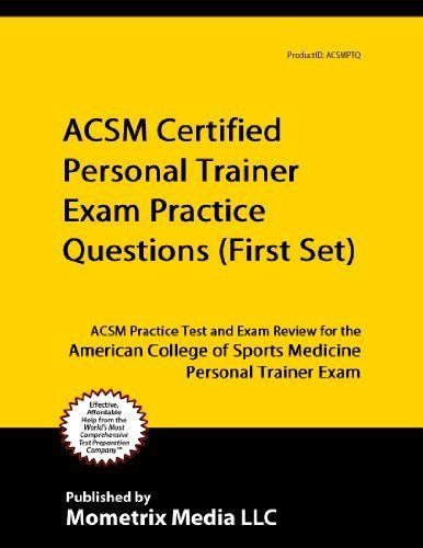 acsm certified personal trainer exam practice questions (first set ...