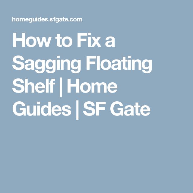 How To Fix A Sagging Floating Shelf To Fix Floating Shelves And Magnificent How To Fix Sagging Floating Shelves