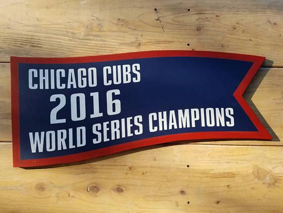 Chicago Cubs World Series Champions Pennant Wood Sign Wrigley Wood
