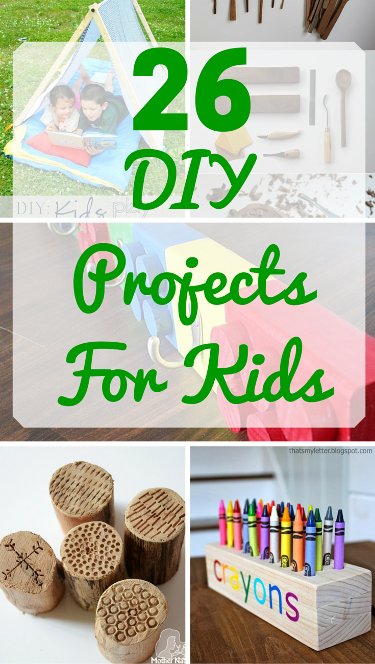 26 Diy Woodworking Projects For Kids Parents And Kids Can Work Together On These F Woodworking Projects For Kids Wood Projects For Kids Diy Projects For Kids