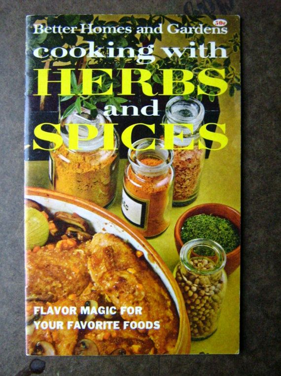 Bhg Cooking With Herbs And Spices Recipe Booklet 1967 Color Illustrations Spice Recipes Cooking With Fresh Herbs Cooking Herbs