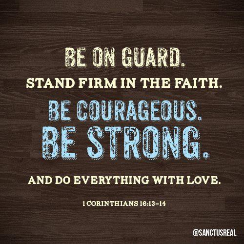 1 Cor. 16:13-14