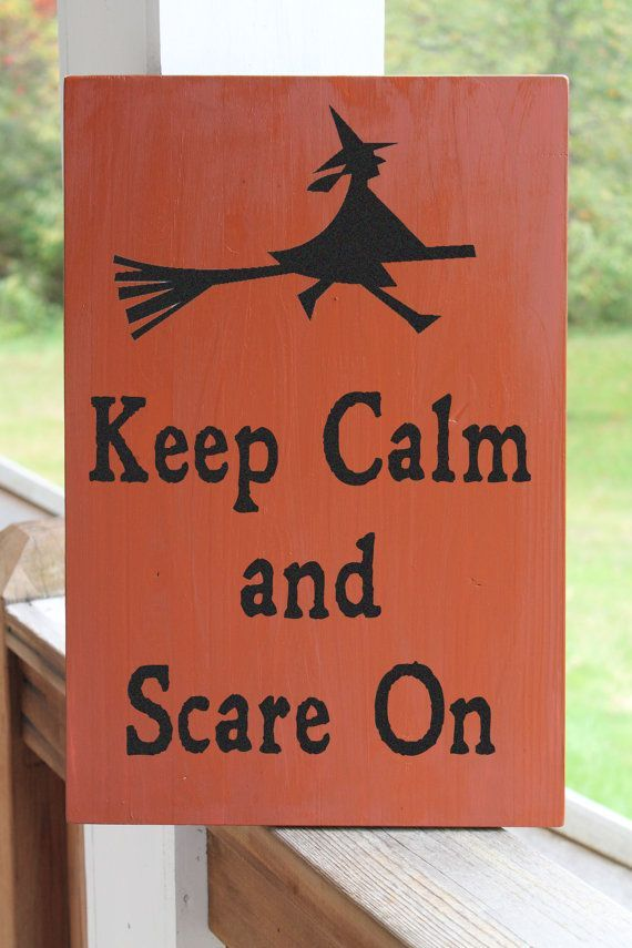 Keep Calm And Scare On, Funny Halloween Wood Sign, Witch Sign, Halloween  Decor
