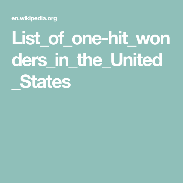 List Of One Hit Wonders In The United States One Hit Wonder Hit United States