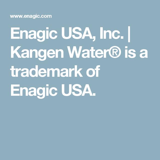 Enagic USA, Inc. | Kangen Water® is a trademark of Enagic USA.