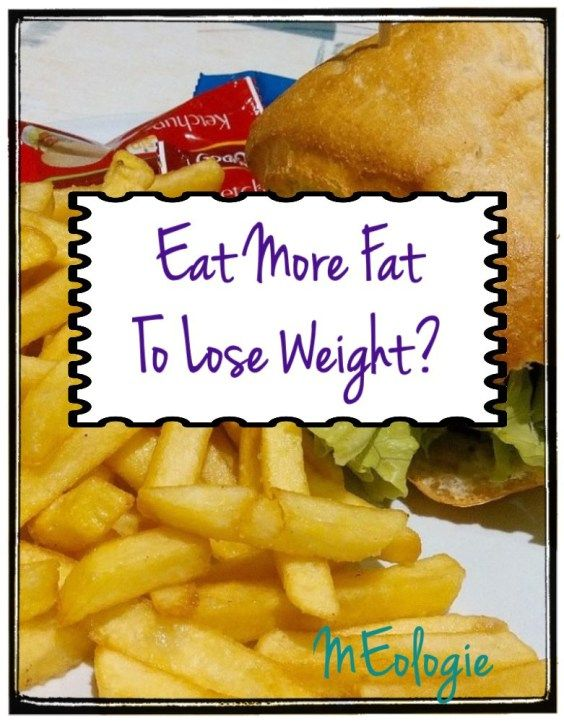 How to lose weight by eating more fat!