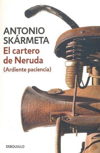 Ardiente paciencia (El cartero de Neruda) - Antonio Skármeta