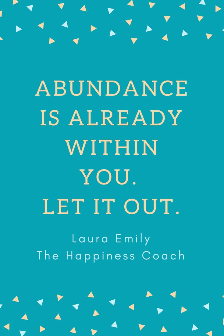 """Abundance quote """"Abundance is already within you. Let it"""