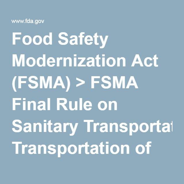Fsma Final Rule On Sanitary Transportation Of Human And Animal Food Food Safety Food Food Animals