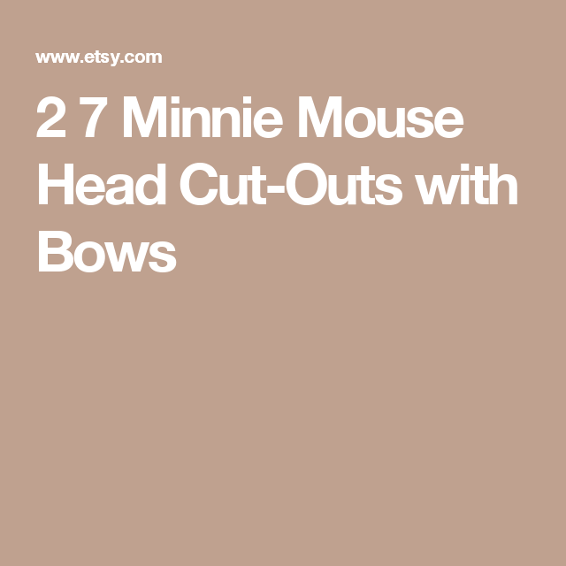2 7 Minnie Mouse Head Cut Outs With Bows