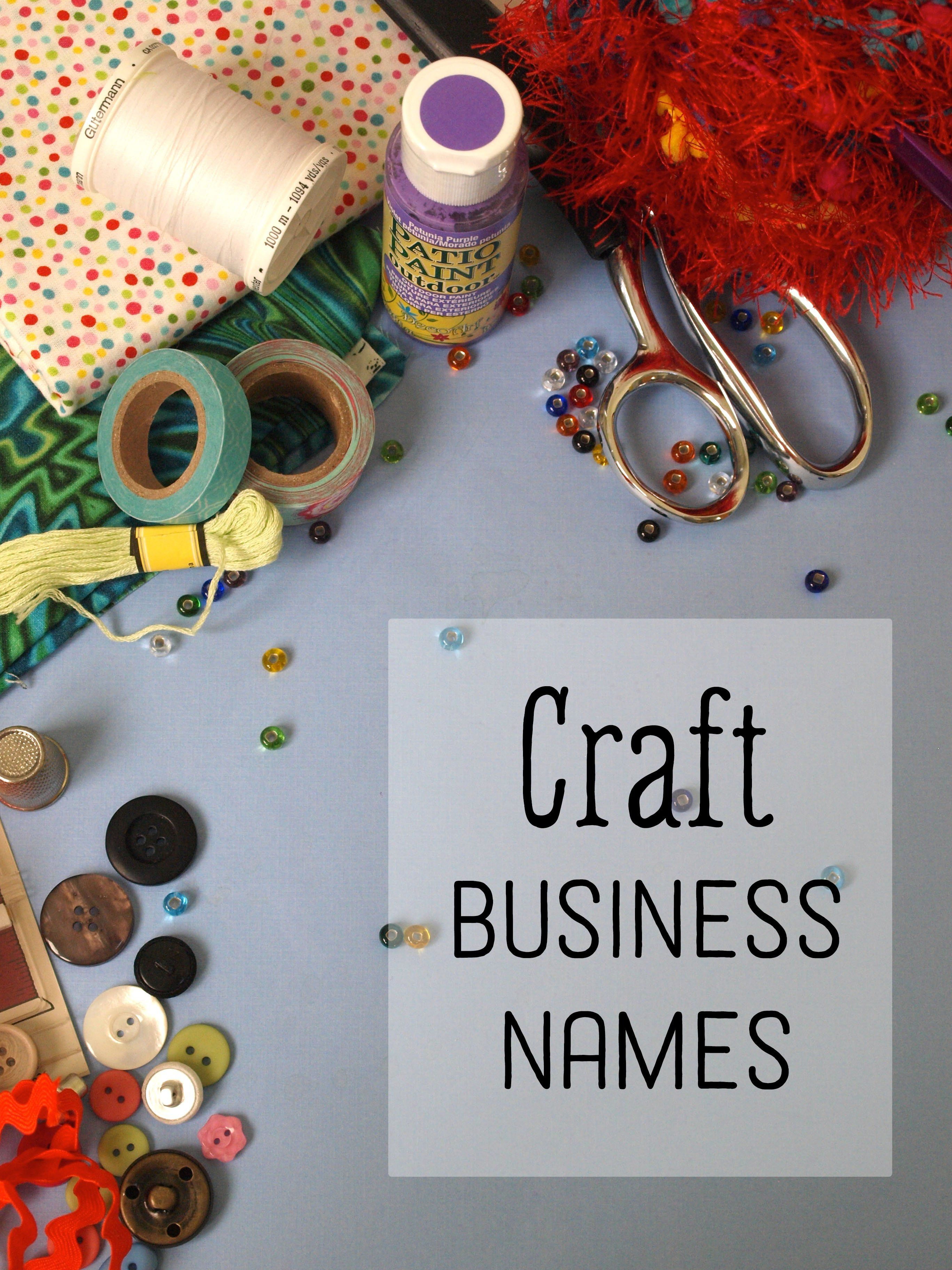 50 Creative Craft Business Names Crafts That Sell Craft Business