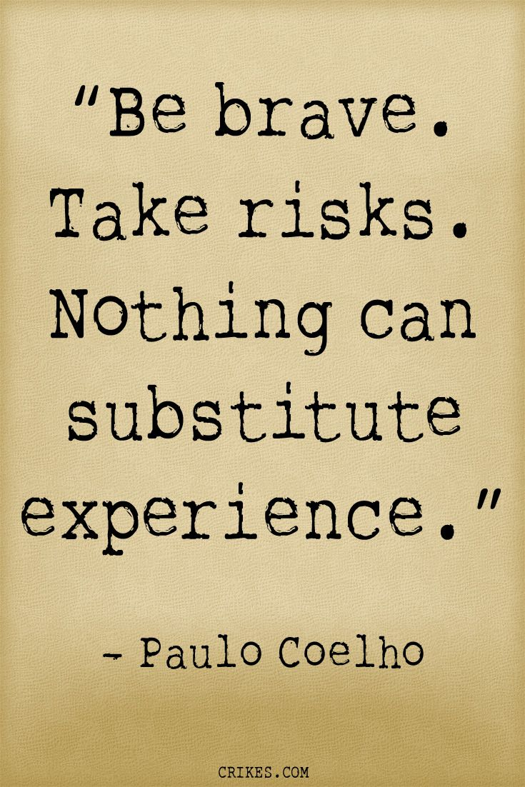 Brave Quotes 20 Inspiring Paulo Coelho Quotes That Will Change Your Life