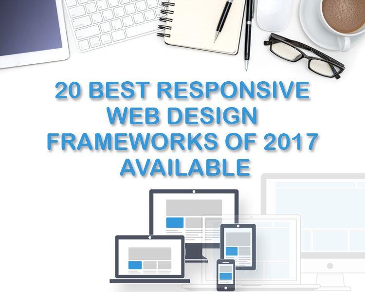 20 Best Responsive Web Design Frameworks Of 2017 Available